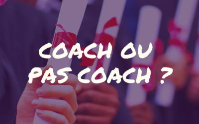 Coach ou pas coach ?