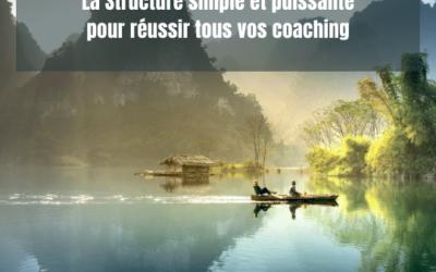 La Magie des séances réussies : La Structure simple et puissante pour réussir tous vos coaching.