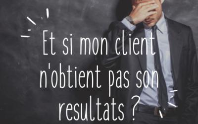 Et si mon client n'atteint pas son objectif ?